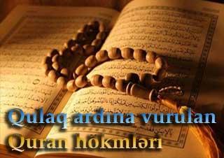 Qulaq ardına vurulan Quran hökmləri