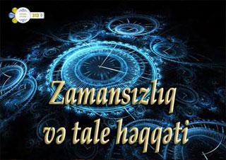 Zamansızlıq və tale həqiqəti